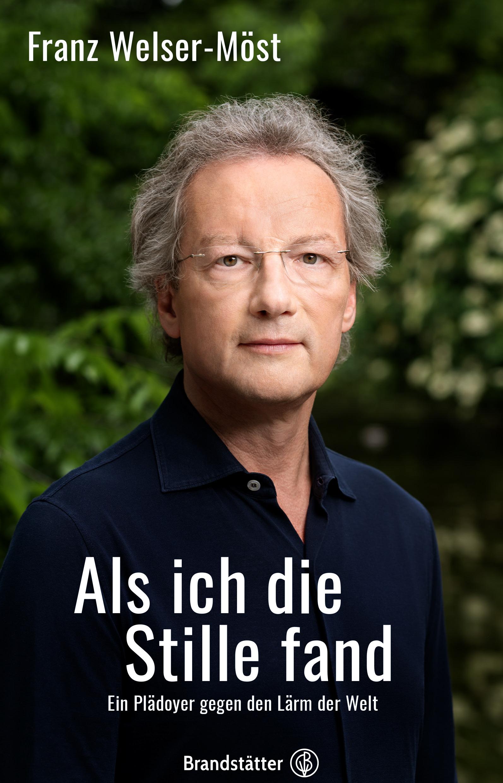 """Franz Welser-Möst und sein neues Buch """"Als ich die Stille fand"""", Brandstätter Verlag"""